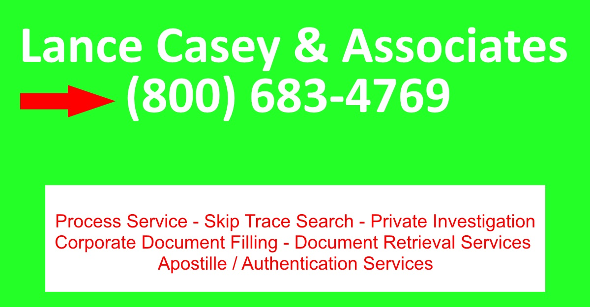 Lance Casey & Associates Sacramento's #1 choice to provide Same Day Process Service, Corporate Document Filing, Document Retrieval Services, Apostle Authentication Services, Skip Trace Search and Private Investigation. Call us now at (800) 683-4769