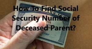 How To Find Deceased Parent's Social Security Number