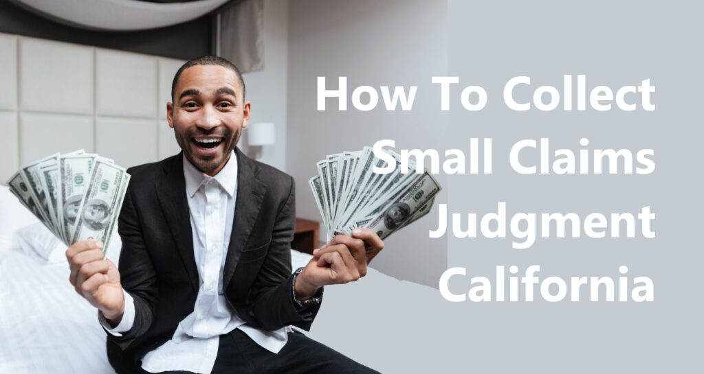 how to collect small claims judgment california